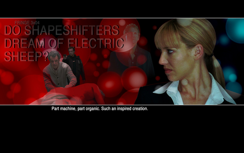Fringe Season 3 Do Shapeshifters Dream of Electric Sheep?