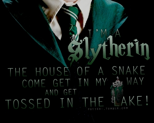 Slytherin :))