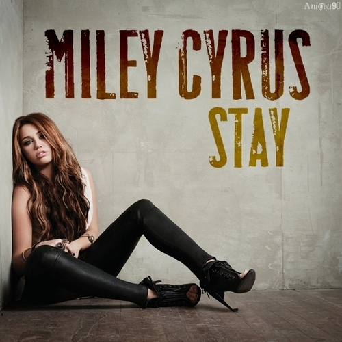 Miley Cyrus - Stay [My FanMade Single Cover]