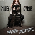 Miley Cyrus - Two More Lonely People [My FanMade Single Cover] - anichu90 fan art