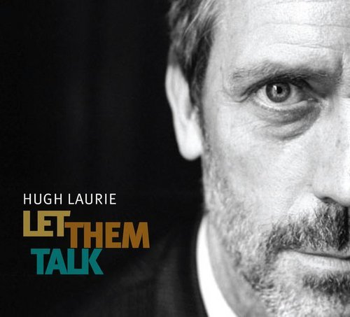 Hugh Laurie - Let Them Talk (CD-Cover)