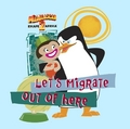 Let's Migrate Out Of Here!