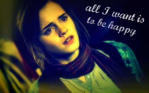 Hermione- All I want is to be happy