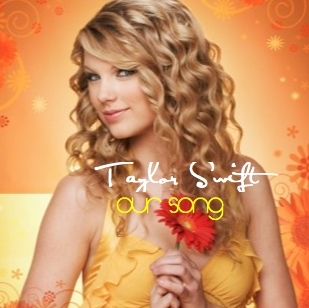 Taylor nhanh, swift Our Song {FanMade Album Cover}