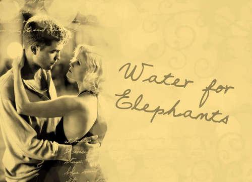 ~Water For Elephants~