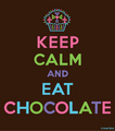 keep calm and eat chocolate - keep-calm photo