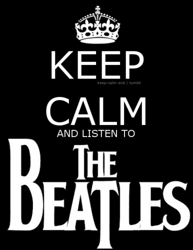 keep calm and listen to the beatles