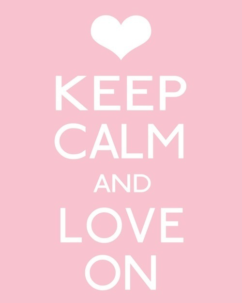 We heart it keep calm and love on