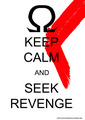 keep calm and seek revenge