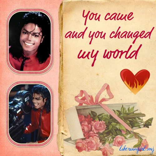 te came and te changed my world..♥