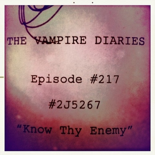 "2X17 ""KNOW THY ENEMY"""