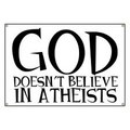 Atheists :P