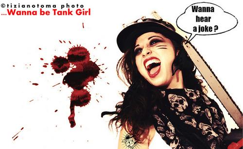 Shooting : ...Wanna be Tank Girl