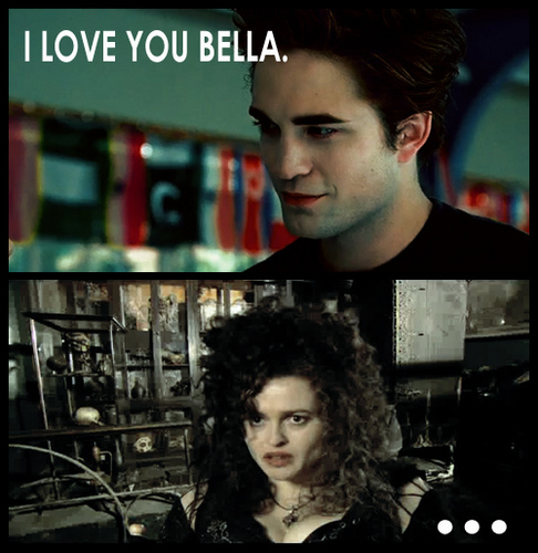 Wrong Bella, O_O XD
