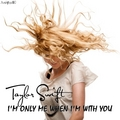 Taylor Swift - I'm Only Me When I'm with You [My FanMade Single Cover] - anichu90 fan art