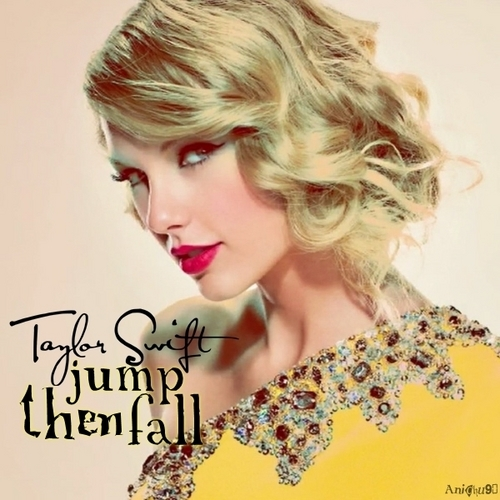 Taylor 迅速, スウィフト - Jump then Fall [My FanMade Single Cover]