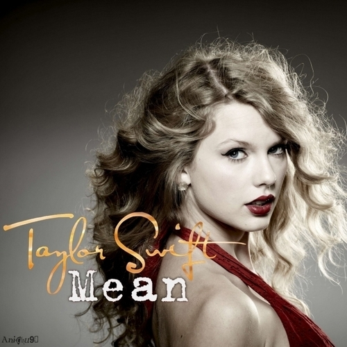 Taylor Swift - Mean [My FanMade Single Cover]