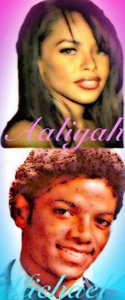 MICHAEL AND AALIYAH R.I.P.
