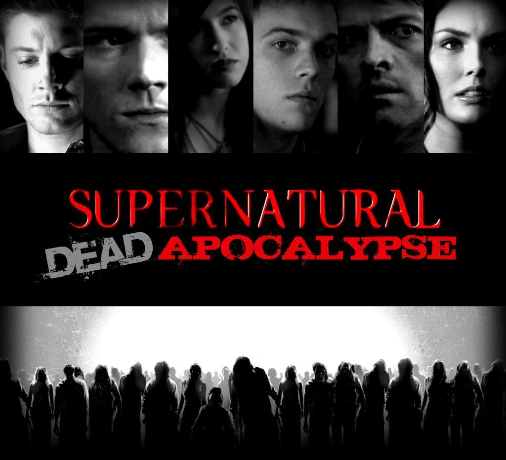 SUPERNATURAL: DEAD APOCOLYPSE (based on my fanfiction ... Supernatural Fanfiction
