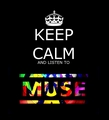 keep calm and listen to muse - muse fan art