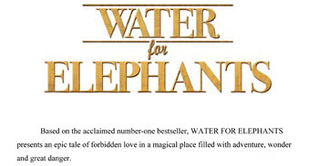 'Water for Elephants' Production Notes - Cast & Crew talk about the movie *Spoiler*