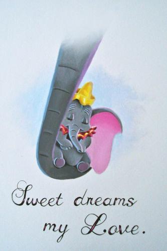 Dumbo, sweet dreams my love.