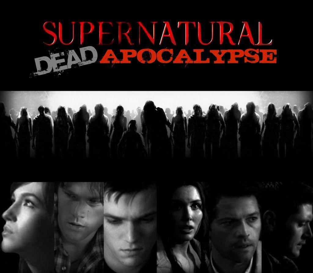 SUPERNATURAL: DEAD APOCOLYPSE (based on my fanfiction ...  SUPERNATURAL: D...