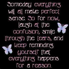 everything happens for a reason =)