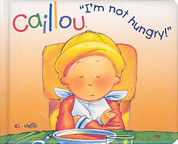 Caillou: I'm Not Hungry