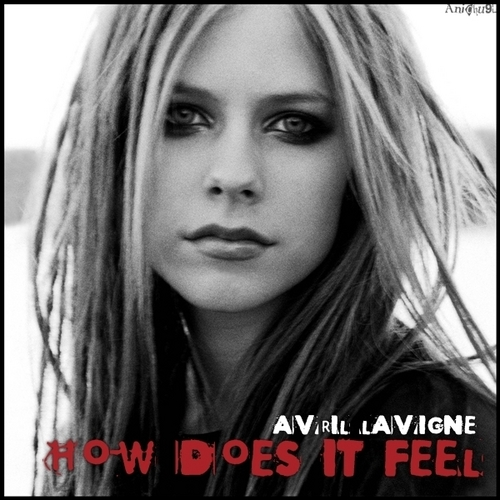 Avril Lavigne - How Does It Feel [My FanMade Single Cover]