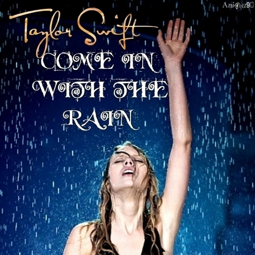 Taylor pantas, pantas, swift kertas dinding with a portrait called Come In With The Rain [FanMade Single Cover]