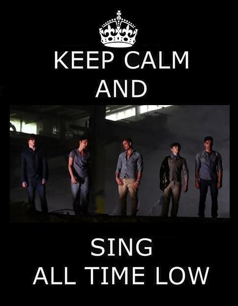 """Keep Calm & Sing """"All Time Low"""" 100% Real :) x"""