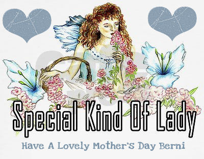 For A Very Special Lady and Mum Du BERNI xx