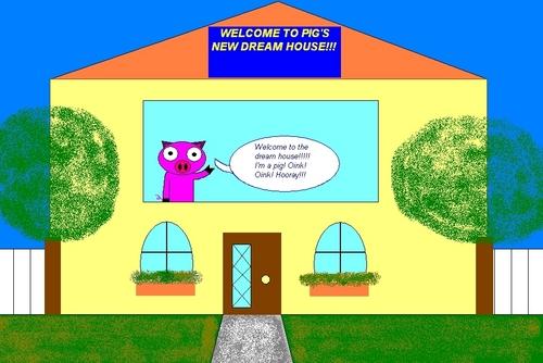 Pig's Dream House