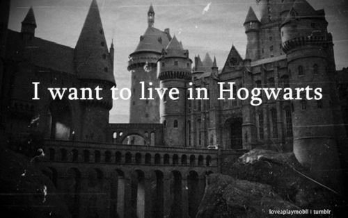 I want to live in Hogwarts *-*