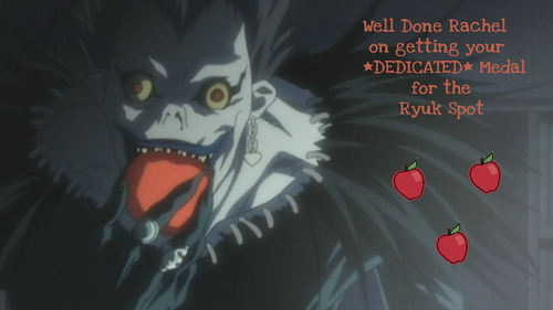 funkyrach01 wallpaper containing anime entitled Well Done Rachel on getting your *Dedicated* Medal for the Ryuk Spot :)