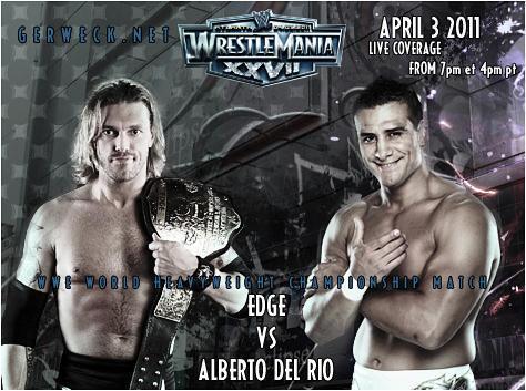 Wrestlemania 27 Edge vs Alberto Del Rio