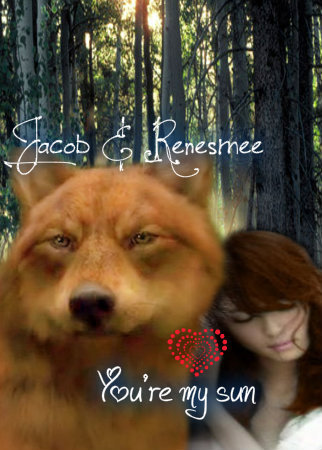 Jacob & Renesmee ~ You're my sun
