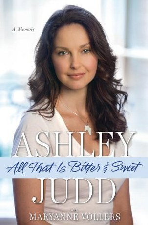 All That Is pahit and Sweet - Ashley Judd's Book