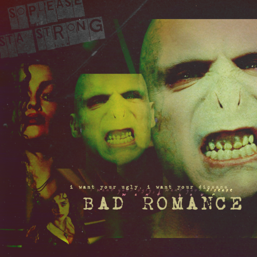 I want your revenge You and me Baby Bad Romance