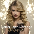 Taylor Swift - Better Than Revenge [My Fanmade Single Cover] - anichu90 fan art