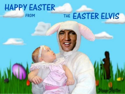 Elvis greets you, Happy Easter