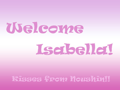 WELCOME ISABELLA!