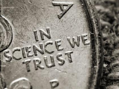 In science we trust.
