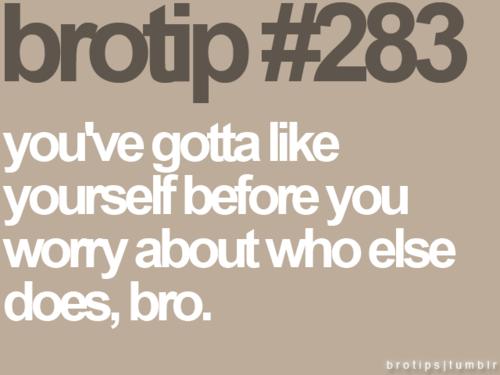 Brotip #283