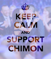 Keep Calm & Support Chimon