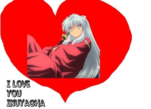 I Love آپ Inuyasha