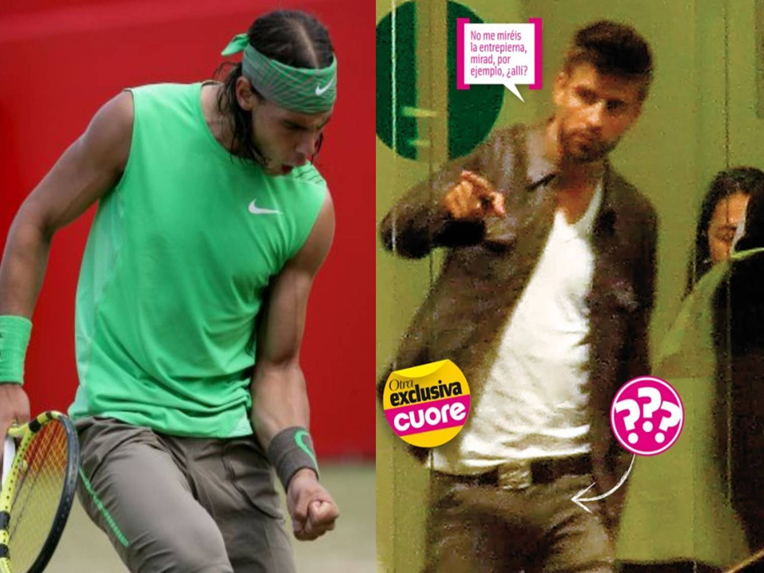 Piqué đã đưa ý kiến about Nadal crotch :I do not look at me crotch, look, for example, there !