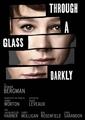 """""""Through A Glass Darkly"""""""
