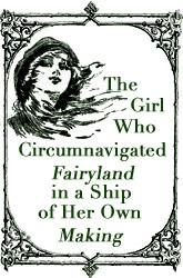 Girl Who Circumnavigated Fairyland Banners